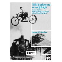 Triki badawcze w socjologii [Becker Howard S.] (opr. broszurowa)