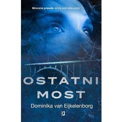 Ostatni most - Dominika van Eijkelenborg - ebook