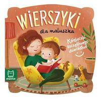 Książki dla dzieci, Książeczki szczęśliwego dzieciństwa. Wierszyki dla maluszka (opr. twarda)