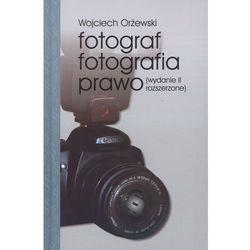 Fotograf fotografia prawo (opr. twarda)