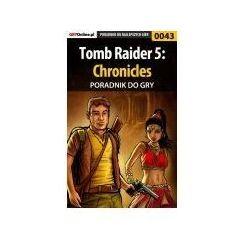Tomb raider 5: chronicles - poradnik do gry