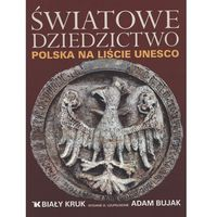 Albumy, Światowe Dziedzictwo. Polska na liście UNESCO (opr. twarda)