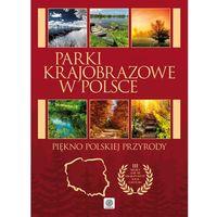 Albumy, Parki krajobrazowe w Polsce - Opracowanie zbiorowe (opr. twarda)
