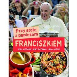 Przy stole z papieżem Franciszkiem. Darmowy odbiór w niemal 100 księgarniach! (opr. twarda)