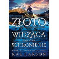 Literatura młodzieżowa, Schronienie. Złotowidząca - RAE CARSON DARMOWA DOSTAWA KIOSK RUCHU (opr. broszurowa)