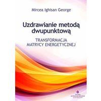 Hobby i poradniki, Uzdrawianie metodą dwupunktową (opr. broszurowa)