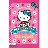 Książki dla dzieci, Hello Kitty i przyjaciele Klub przyjaciół (opr. miękka)