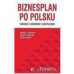 Biznesplan po polsku - Andrzej Tokarski, Maciej Tokarski, Jacek Wójcik (opr. miękka)