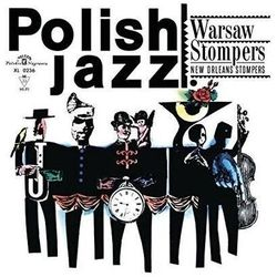 Warsaw Stompers - NEW ORLEANS STOMPERS (POLISH JAZZ)