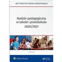 Nadzór pedagogiczny w szkole i przedszkolu 2020/2021 - marciniak lidia, piotrowska-albin elżbieta