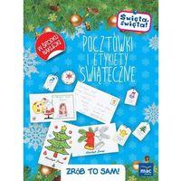 Książki dla dzieci, Święta, święta! Pocztówki i etykiety świąteczne. Zrób to sam (opr. broszurowa)