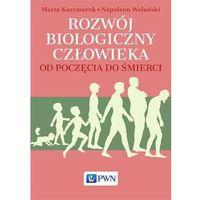 Książki medyczne, Rozwój biologiczny człowieka od poczęcia do śmierci (opr. miękka)