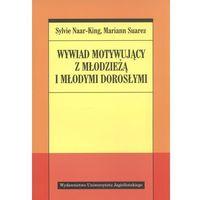 Pedagogika, WYWIAD MOTYWUJĄCY Z MŁODZIEŻĄ I MŁODYMI DOROSŁYMI (oprawa miękka) (Książka) (opr. miękka)