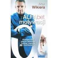 Biblioteka biznesu, ALFAbet motywacji Powiedz TAK swoim talentom budząc .... (opr. miękka)