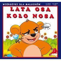 Literatura młodzieżowa, Lata osa koło nosa. wierszyki dla maluchów - praca zbiorowa (opr. kartonowa)