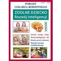 Książki medyczne, Zdolne dziecko Rozwój inteligencji. Porady Lekarza Rodzinnego 134 - Umińska Agnieszka - książka (opr. miękka)