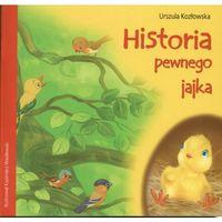 Książki dla dzieci, Historia pewnego jajka - Urszula Kozłowska (opr. miękka)
