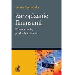 Zarządzanie finansami. Wprowadzenie przykłady i zadania - Leszek Czerwonka (PDF)