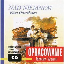 """Eliza Orzeszkowa """"Nad Niemnem"""" - opracowanie - Andrzej I. Kordela"""