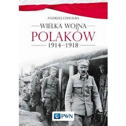 Wielka wojna Polaków 1914-1918 (opr. miękka)