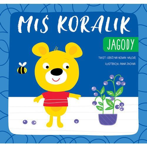 Książki dla dzieci, Miś Koralik Jagody - Praca zbiorowa (opr. broszurowa)