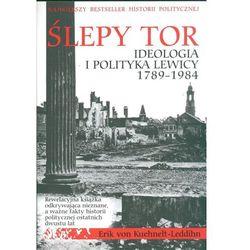 Ślepy tor Ideologia i polityka lewicy 1789-1984 (opr. broszurowa)