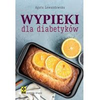 Książki medyczne, Wypieki dla diabetyków (wyd.2) - Lewandowska Agata - książka (opr. broszurowa)